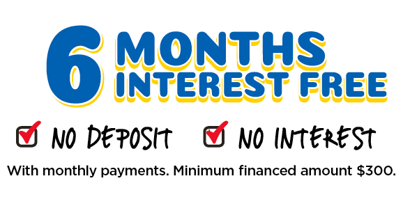 6 Months Interest Free – No Deposit, No Interest, with Monthly Payments